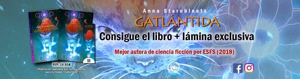 Anna Starobinets irrumpe en el panorama editorial español con la obra juvenil de ciencia ficción GATLÁNTIDA. Un épico viaje con mininos como protagonistas.